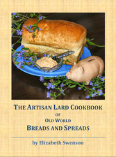 The Artisan Lard Cookbook of Old World Breads and Spreads
